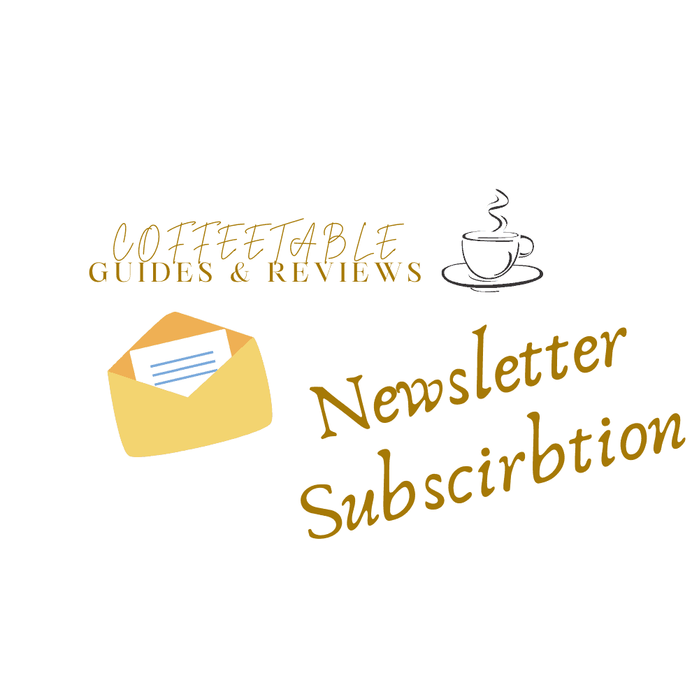 Coffee TableNewsletter Subsctibtion
